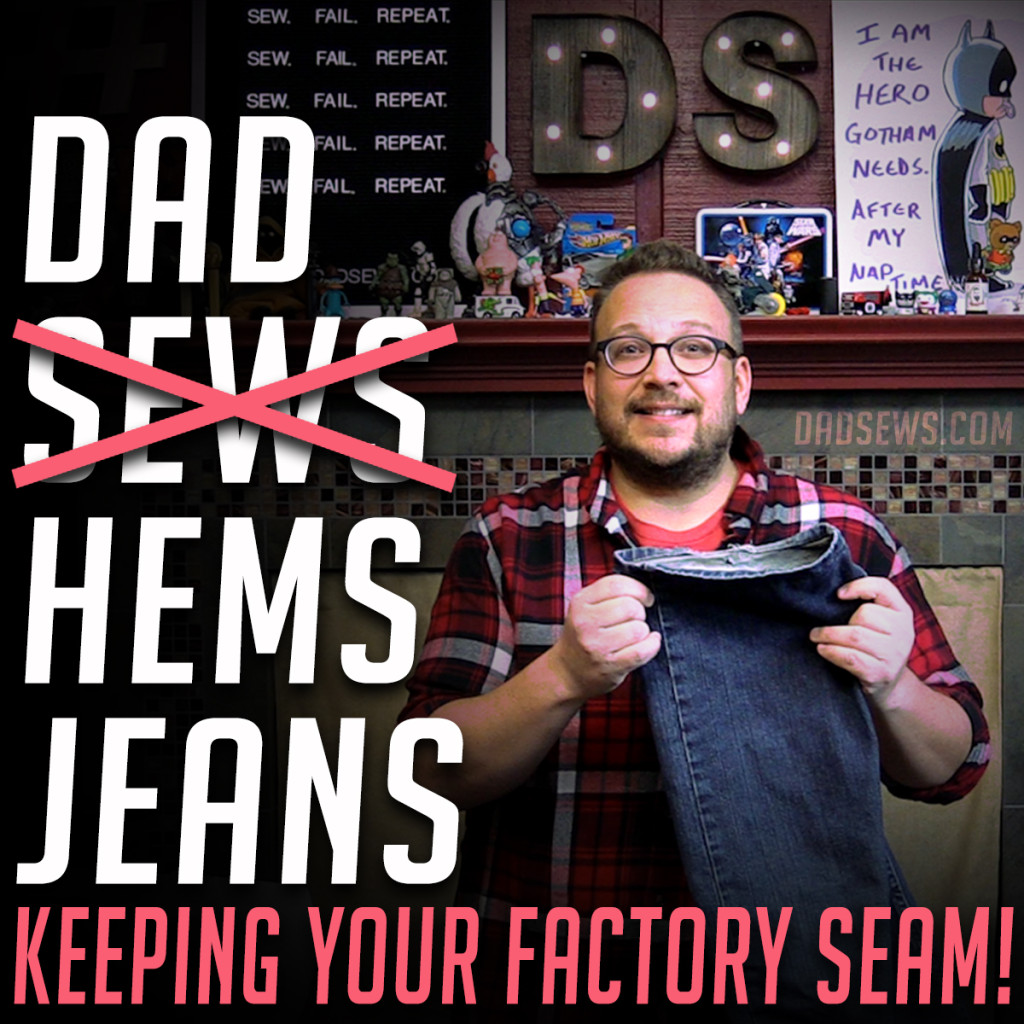 Dad Sews (or Hems) A Pair Of Jeans at DadSews.com