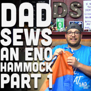 Dad Sews An Eno Style Hammock - Part1 at DadSews.com