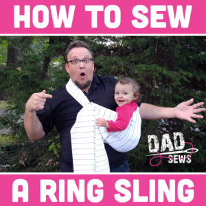Dad Sews a Ring Sling or Maya Wrap - Easy Ring Sling Tutorial