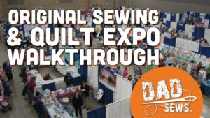 Original Sewing & Quilt Expo - 2016 Walkthrough Fredericksburg VA with http://DadSews.com