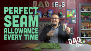 Perfect Seam Allowance Every Time & Giveaway - DadSews.com