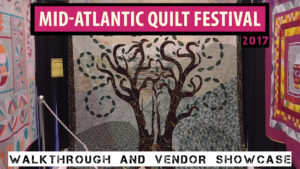 Dadsews - Mid-Atlantic Quilt Festival 2017 Walkthrough & Vendor Showcase