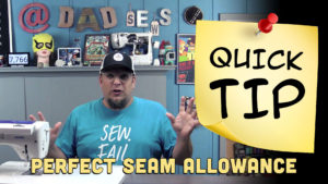 Dad Sews Seam Allowance Quick Tip