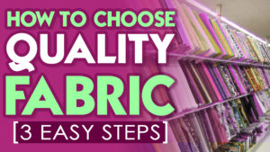 DadSews - quick and easy tips on how to pick quality fabric at the store